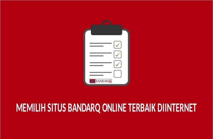 Hal Yang Harus Diperhatikan Saat Memilih Situs BandarQ Online